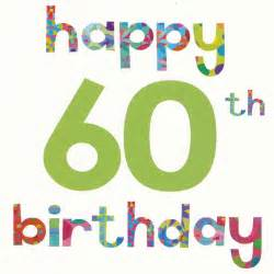 birthday cards for 60 year happy 60th birthday cards the tickle company happy 60th