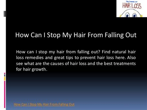 how to stop my from naturally how to stop your hair from falling out