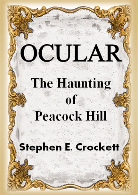 using inheritance to buy a house ocular the haunting of peacock hill by stephen e crockett book reviews by susan keefe