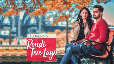 song by babbal rondi tere layi lyrics babbal punjabi song