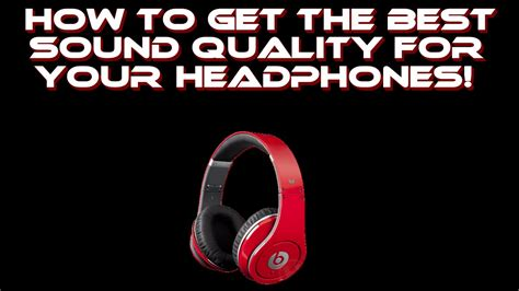 how to make your headset sound better how to make your headphones sound better