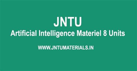 Mba Jntu Hyderabad Previous Question Papers by Jntu Artificial Intelligence Materiel 8 Units Pdf Notes