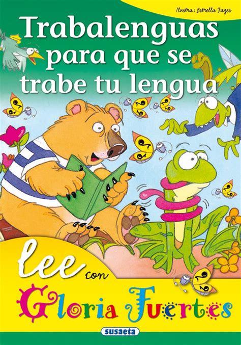 trabalenguas para que se literatura infantil trabalenguas para que se trabe tu lengua