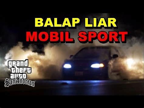 game balap liar mod balap liar mobil sport dikejar polisi gta youtube