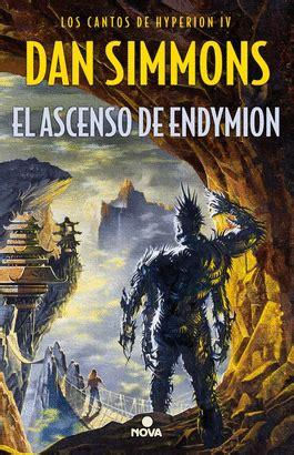 gratis libro de texto el ascenso de endymion para descargar ahora ascenso de endymion el los cantos de hyperion vo iv