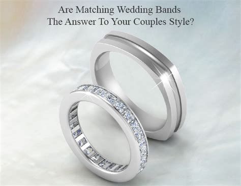 wedding bands matching are matching wedding bands the answer to your couples style
