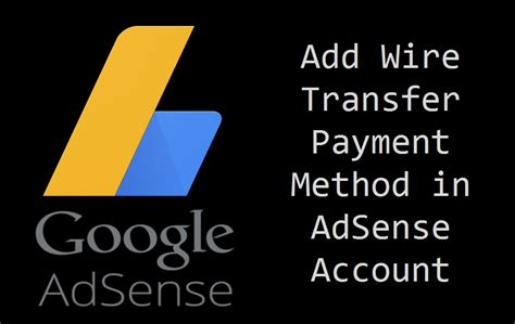 adsense wire transfer how to track adsense wire transfer payments tips