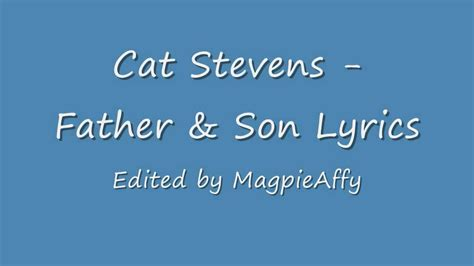 that makes me your dad lyrics cat stevens father and son lyrics youtube