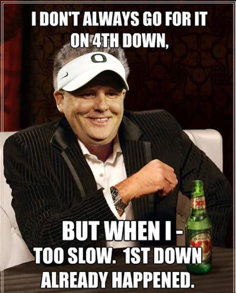 Oregon Memes - best meme ever chipkelly oregonducks football fan art pinterest football oregon and