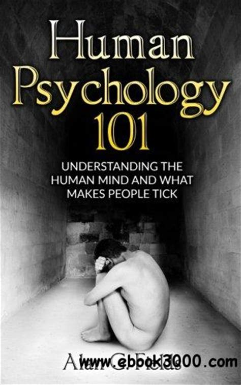 Human Psychology 101 Understanding The Human Mind And
