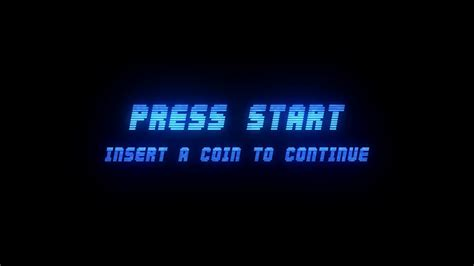 Press Start press start insert a coin to continue retro arcade