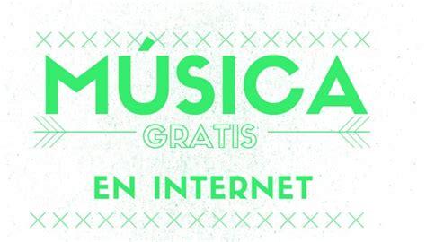 msica gratis para escuchar 2016 pr 225 ctica forma de escuchar m 250 sica gratis por internet