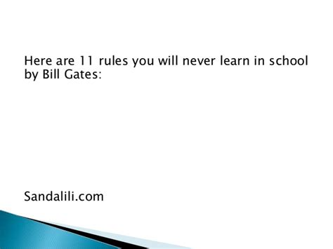 Will Never Learn by 11 You Will Never Learn In School By Bill Gates