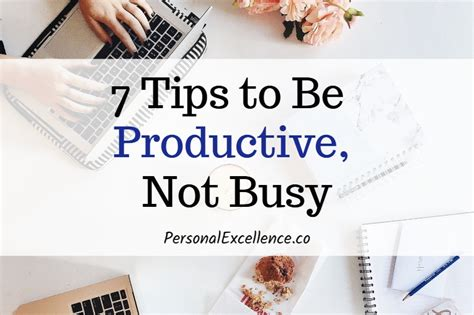 7 Tips On Being A by Busy Vs Productive 7 Tips To Be Productive Not Busy