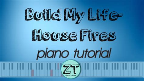 tutorial piano to build a home build my life house fires piano tutorial chords chordify