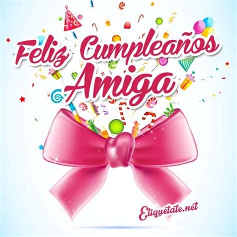 imagenes q digan feliz cumpleaños kevin 18 im 225 genes bonitas que digan feliz cumplea 241 os amiga