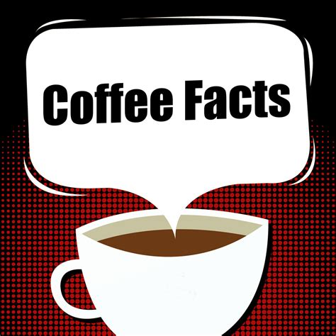 7 Facts About Coffee You Do Not by 3 Facts About Coffee