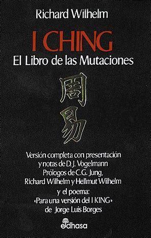 libro i ching i ching el libro de las mutaciones wilhelm richard sinopsis del libro rese 241 as criticas