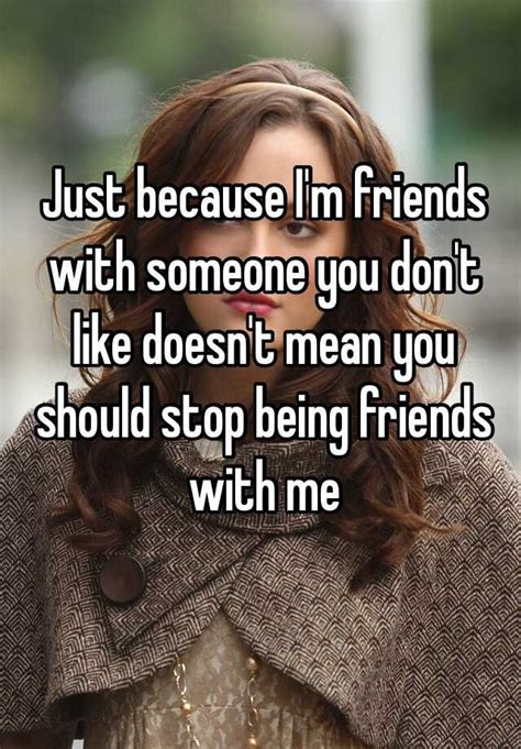 im friends    dont  doesn