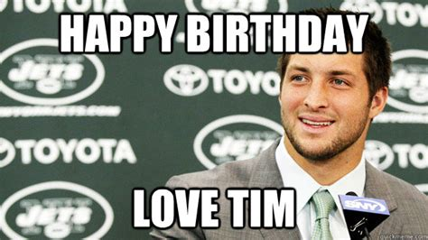 Tim Tebow Memes - happy birthday love tim tim tebow jets quickmeme