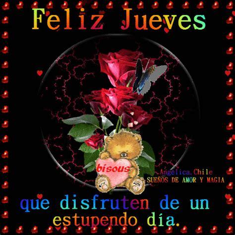 imagenes feliz jueves te quiero sue 209 os de amor y magia feliz jueves