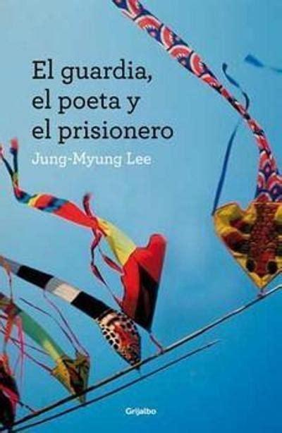 el pce y el el guardia el poeta y el prisionero jung myung lee comprar libro en fnac es