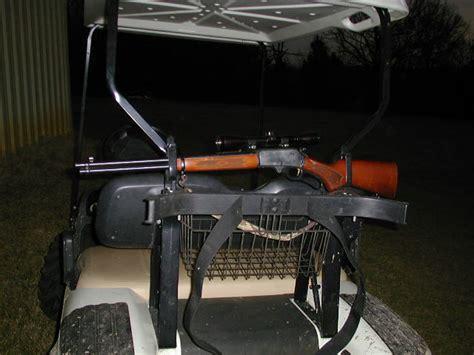 Gun Rack For Golf Cart does anyone a gun rack on their golf cart page 1