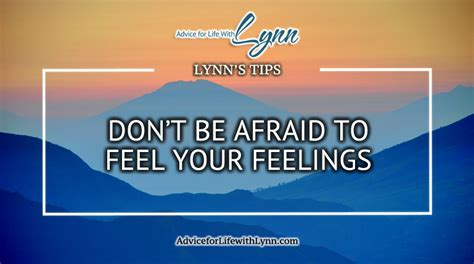 Dont Be Afraid To Feel Your Food don t be afraid to feel your feelings advice for