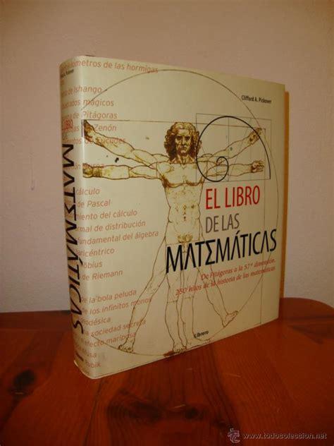 el libro de matematicas el libro de las matem 225 ticas 250 hitos de la hi comprar libros de f 237 sica qu 237 mica y