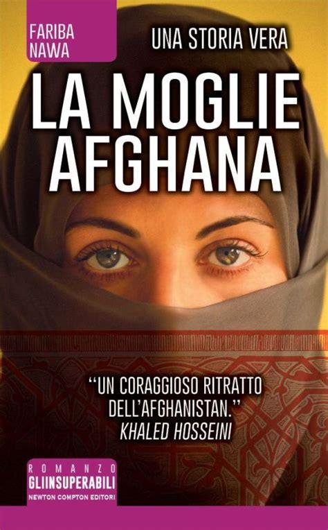 cucina afghana la moglie afghana newton compton editori
