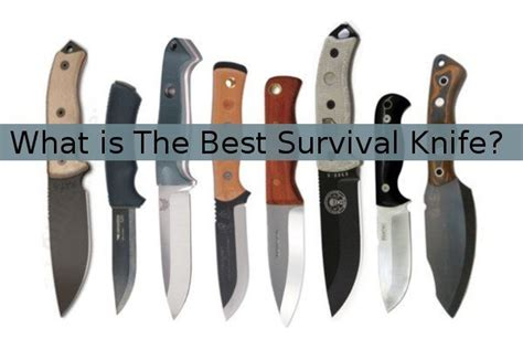 what is the best knife what is the best survival knife smartprepping