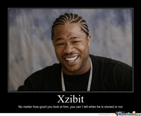 Xzhibit Meme - xzibit by imdamian meme center