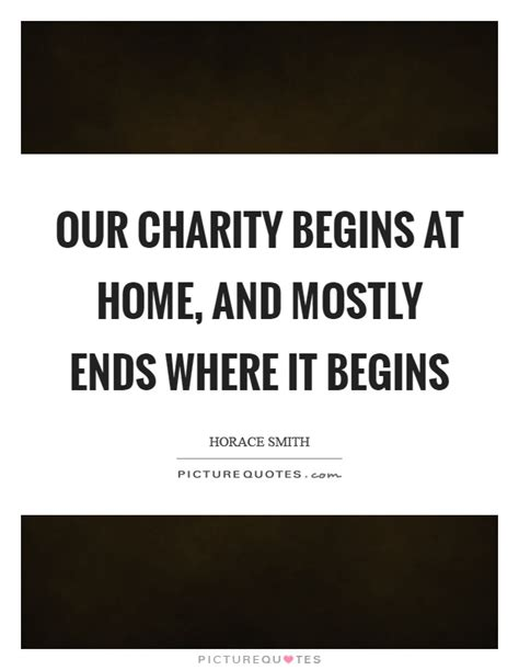 our charity begins at home and mostly ends where it