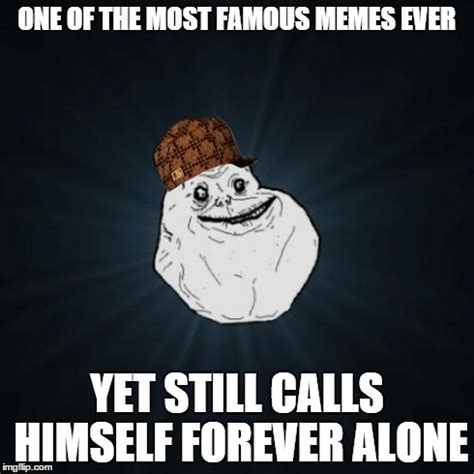 Forever And Ever Meme - forever alone meme imgflip
