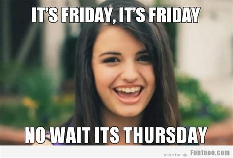 Friday 18 Memes - friday friday no wait its thursday 171 funny images
