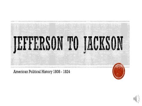 1003 Jefferson To Jackson Authorstream Jefferson Powerpoint Template