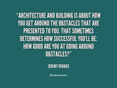 building quotes jeremy renner quotes quotesgram