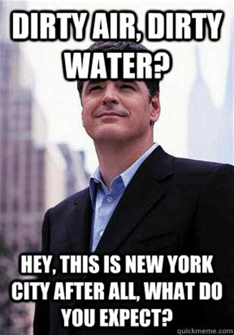 Sean Hannity Meme - dirty air dirty water hey this is new york city after