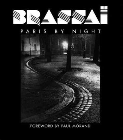 brassa paris by night brassai paris by night paul morand 9782080200990