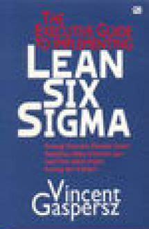 Lean Six Sigma By Vincent Gaspersz Bahasa Indonesia the executive guide to implementing lean six sigma