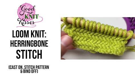 bind loom knitting stitches loom knit herringbone stitch cast on stitch