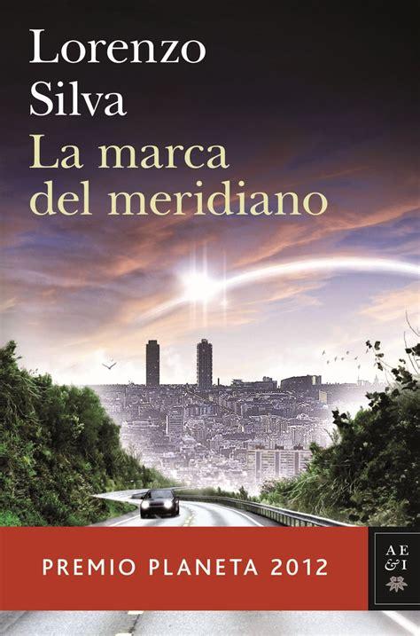 la marca del meridiano el b 250 ho entre libros las quince mejores novelas del a 209 o 2012
