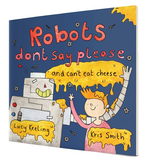 robots don t say please and can t eat cheese tiny tree children s books