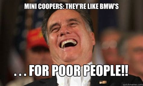 Poor Meme - mini coopers they re like bmw s for poor people
