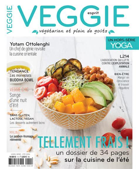 magazine de cuisine gratuit esprit veggie quot mon quot nouveau magazine v 233 g 233 tarien