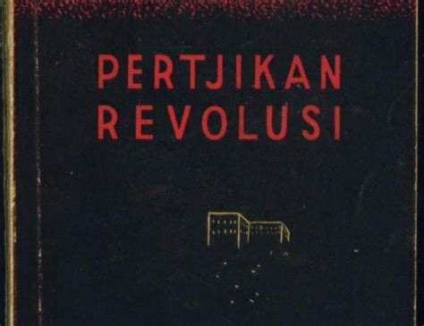 koleksi tempo doeloe quot pertjikan revolusi quot oleh pramudya