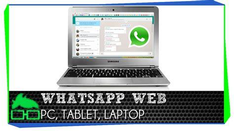 tutorial para instalar whatsapp web como usar whatsapp web en la pc laptop o tablet youtube