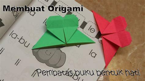 tutorial origami uang bentuk hati cara membuat origami pembatas buku bentuk hati youtube