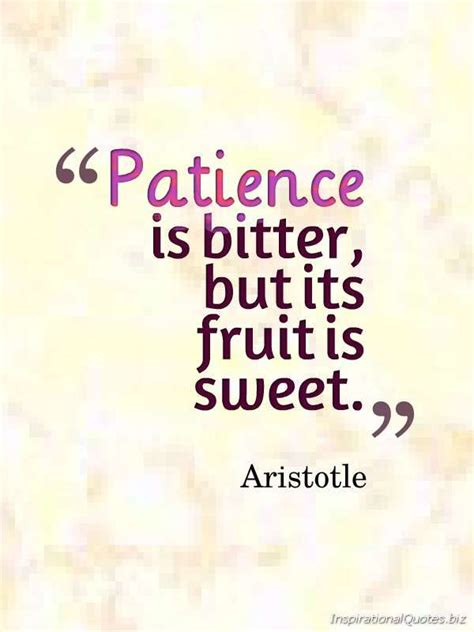 Patience Quotes How True Quot Patience Is Bitter But Its Fruit Is Sweet