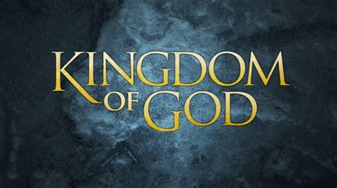 the kingdom of god the kingdom of god